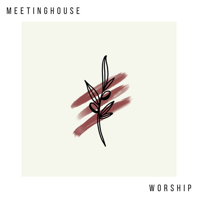 new batch !!! - meetinghouse worship