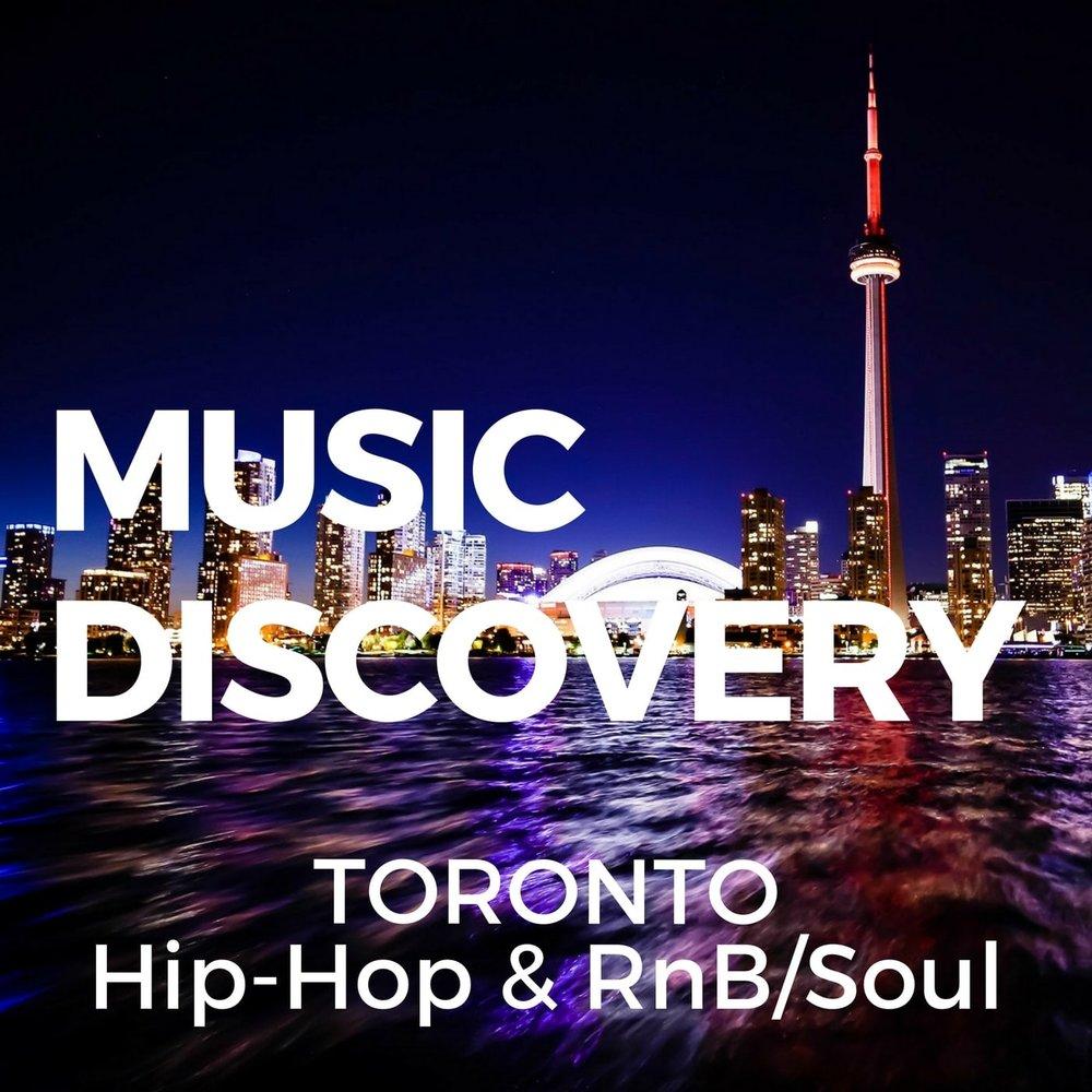 Music Discovery: Toronto Hip-Hop & RnB/Soul