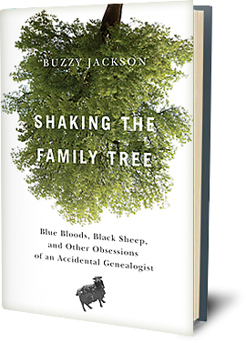 SHAKING THE FAMILY TREE     Blue Bloods, Black Sheep and Other Obsessions of an Accidental Genealogist