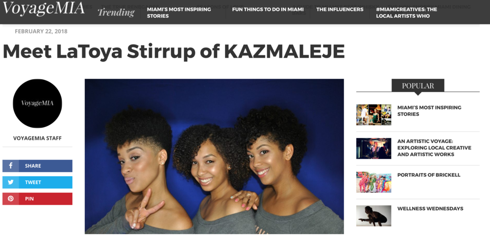 Read Our Story in VoyageMIA - Learn more about how Kazmaleje started and the challenges of launching a business.