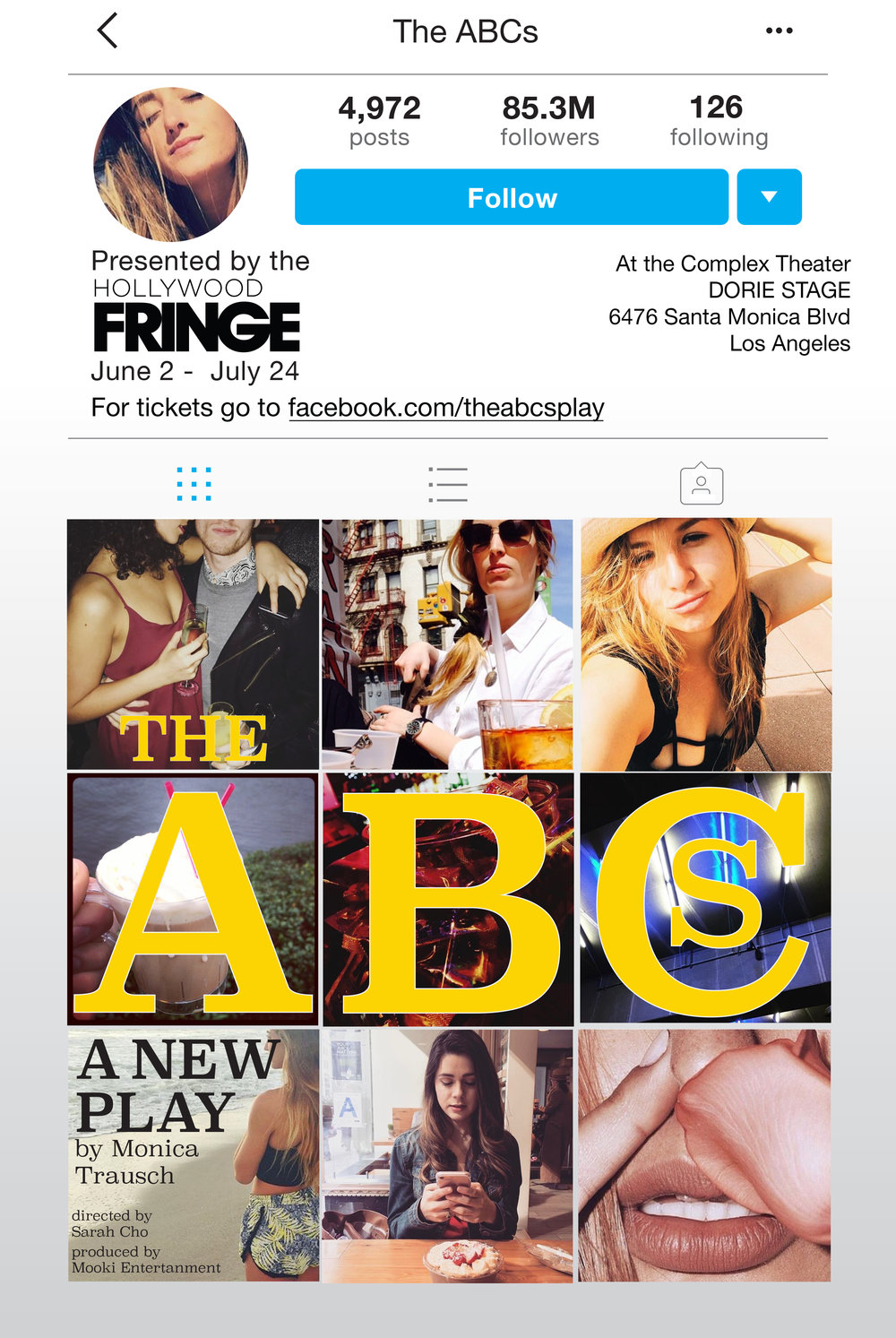 THE ABC's (Play) - When she moves to a new school, Dakota wants to fit in with the ABCs, a group who make The Plastics from Mean Girls look like kindergarteners. The ABCs live for all things Kardashian, the latest lip gloss, and their many social media followers. They are perfect in every way. Duh! Dakota, along with her imaginary friend Margot, do everything in their power to make Dokato into the perfect 10 so she can fit in. But Margot goes rouge and forces Dakota to rob a house so she can pay for a boob job. Dakota must decide if she is going to give into Margot and the ABCs or go her own way. THE ABCS Premiers at the 2017 LA Fringe Festival with a sold out run. It is currently being developed into a full length feature film.