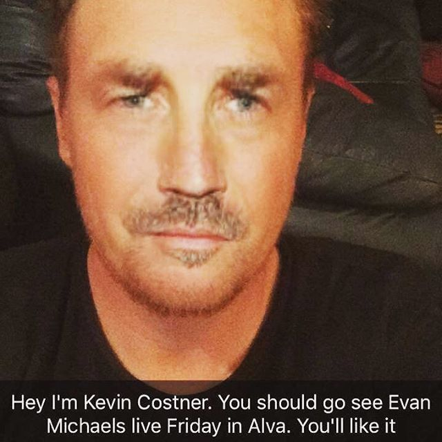 Evan Michaels live Friday night in Alva! #celebrityendorsement #kevincostner #evanmichaelsband #livemusic