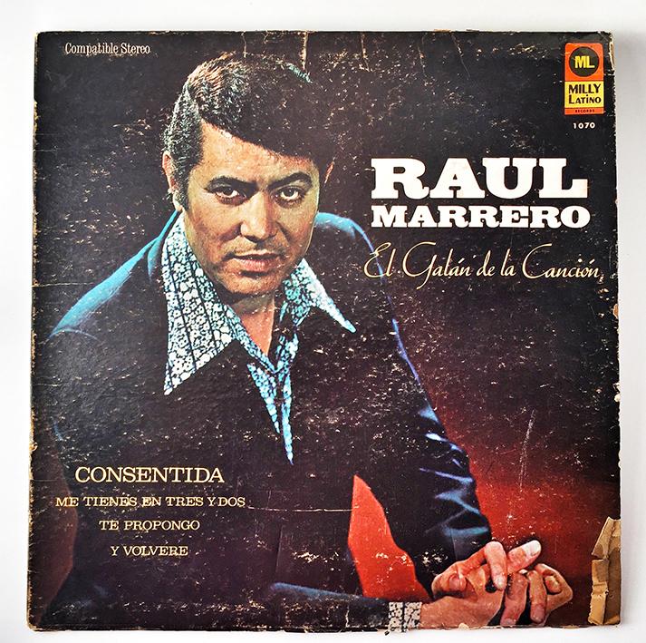 Raul Marrero, El Galán de la Canción, Front