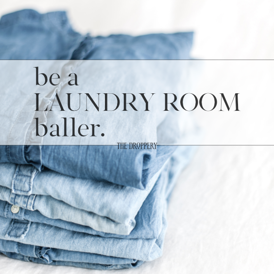be_a_laundry_room_baller.png