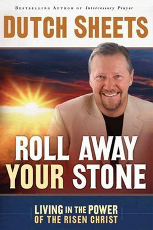 Roll Away Your Stone by Dutch Sheets