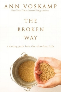 The Broken Way         by Ann Voskamp