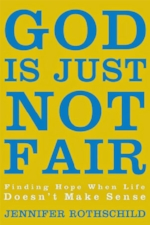 God is just not Fair by Jennifer Rothschild
