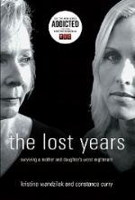 the lost years - surviving a mother and daughter's worst nightmare  by K Wandzilak and C. Curry