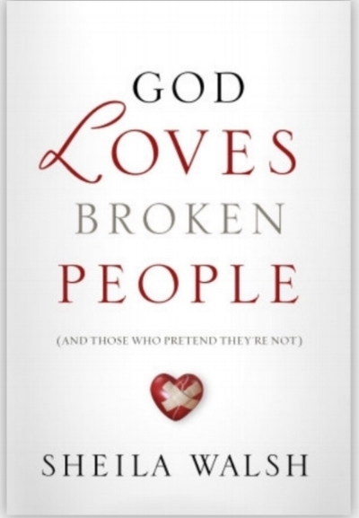 God loves Broken People by Sheila Walsh