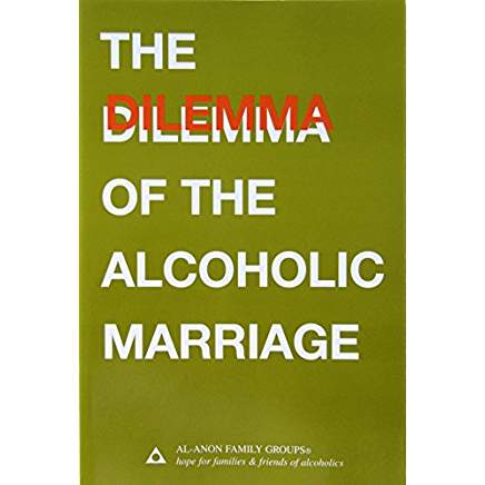 The Dilemma of the Alcoholic Marriage (Al-Anon)