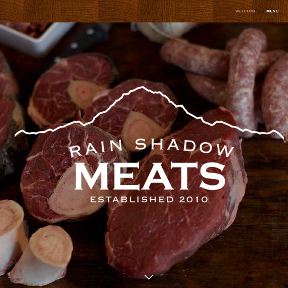RAIN SHADOW MEATS - I popped into this Butcher with a foodie friend of mine that insisted that this was the best kept secret in Seattle. She was not wrong. I became friends with the owner and he approached me to help with a mobile solution. We had a limited budget but needed to connect a lot of features. The end result left everyone happy.