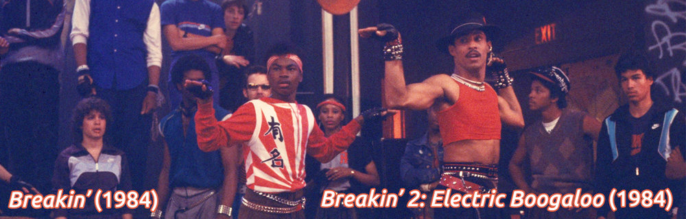 Breakin'  (1984) &  Breakin' 2: Electric Boogaloo  (1984)