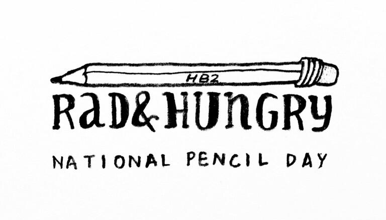 RAD AND HUNGRY,  National Pencil Day Illustration