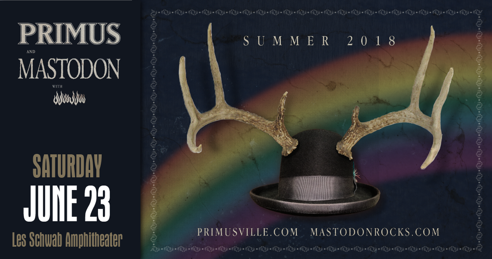 "Join us for an evening with  PRIMUS  with special guests  Masto don and support by  JJuuJJuu ..  Taking inspiration from a wide range of sources has always been what makes  Primus  one of the most distinctive, innovative bands of the past 30 years.   The trio's alt/punk/avant-garde/psychedelic/country attack, along with singer/bassist Les Claypool's surreal, fever-dream lyrics, resulted in some of rock's unlikeliest hits, including "" Tommy the Cat ,"" "" Jerry Was A Race Car Driver, "" and "" Wynona's Big Brown Beaver .""   The band's latest album,   The Desaturating Seven ,  marks the return of the definitive Primus line-up—Claypool, guitarist Larry ""Ler"" LaLonde, and drummer Tim ""Herb"" Alexander—for its first album of original music since 1995."
