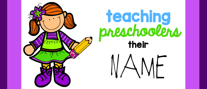 How to teach preschoolers their name.