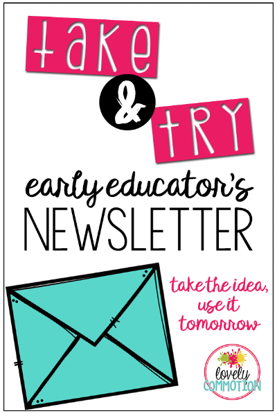 Join the take and try newsletter for early educators and get an idea to take and try in your classroom every 2 weeks!