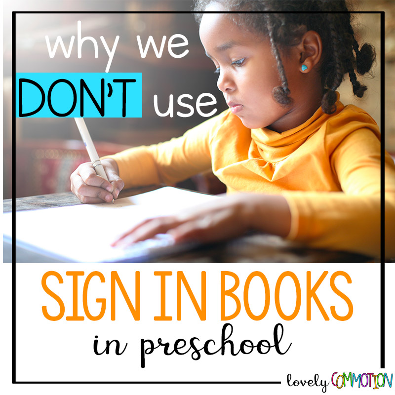 why we don t use a sign in book in preschool lovely commotion