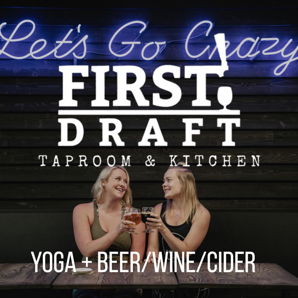 Saturday, December 15First Draft Taproom - 10:00AM - 11:00AM$20 = Yoga + Beer/Wine/Cider