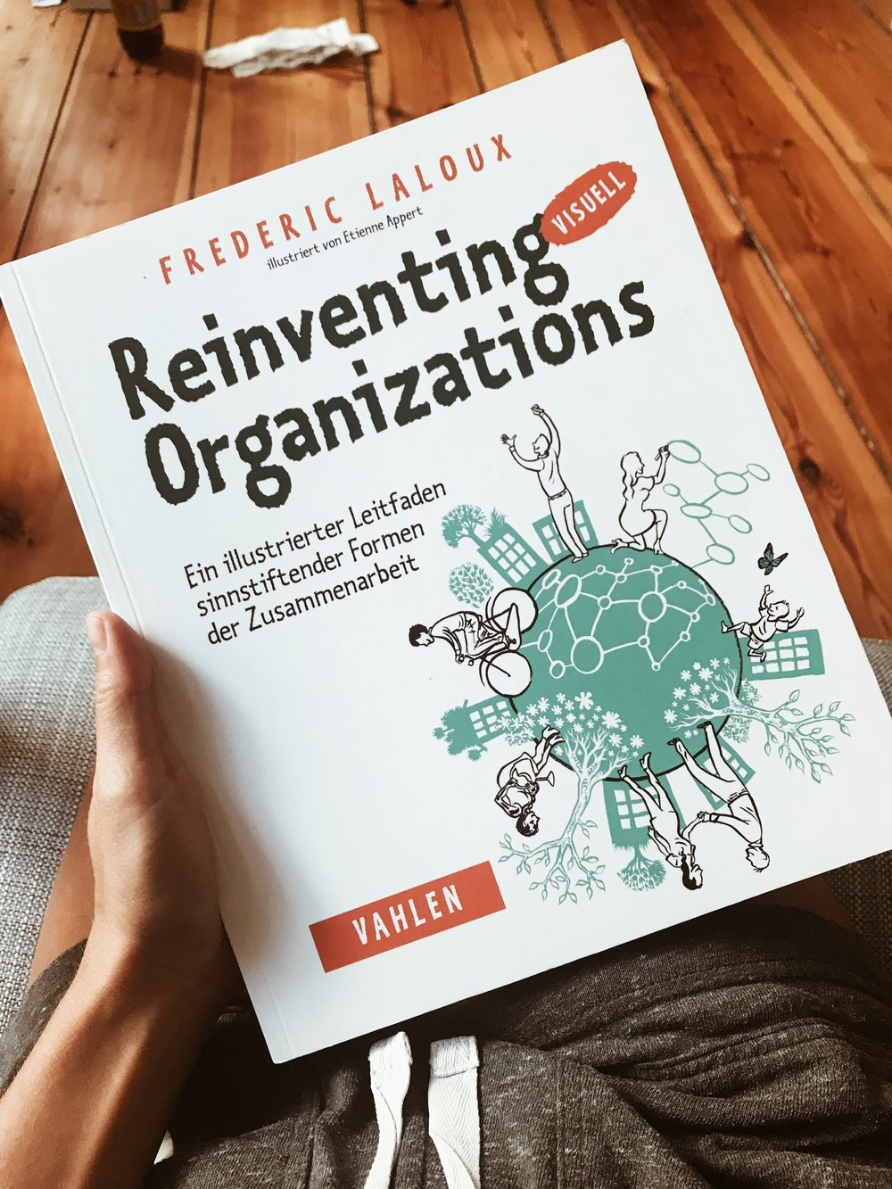 Reinventing Organizations  - by Frederic Laloux, Link to Product