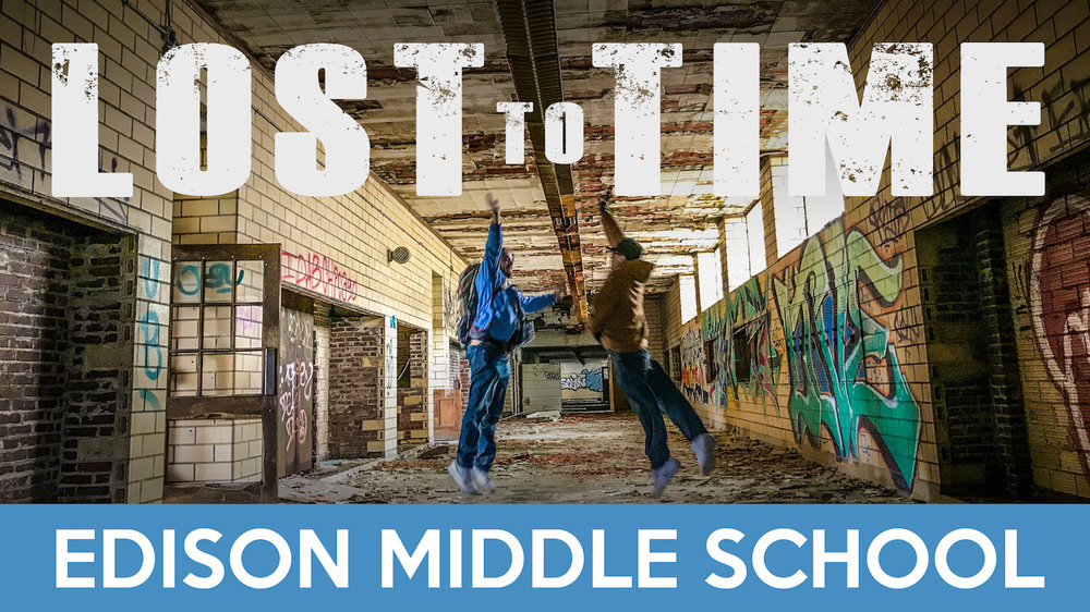 LOSTtoTIME Edison Middle School copy.jpg