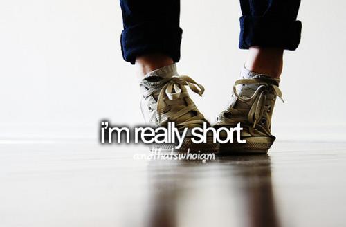 i'm really short