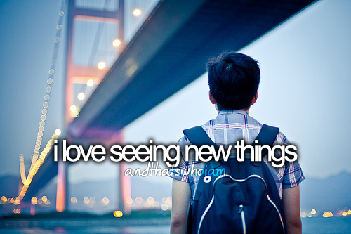 seeing new things