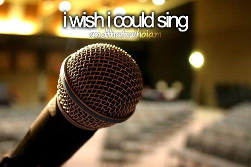 wish i could sing