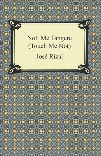 Noli Me Tangere (Touch Me Not)book cover