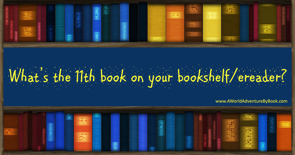 What's the 11th book on your bookshelf/ereader?