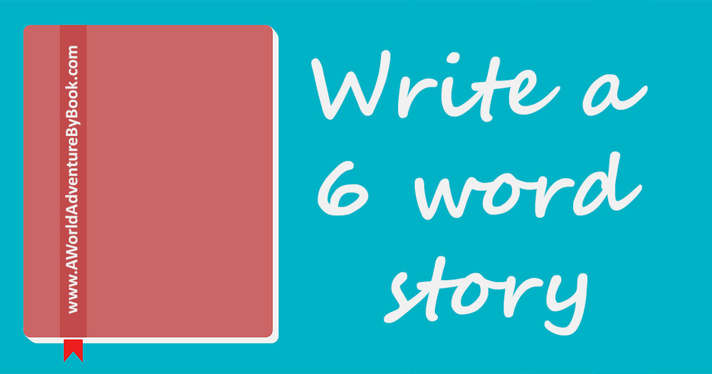 Write a 6 word story