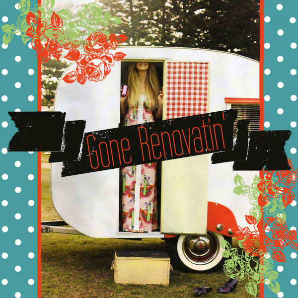 renovation, trailer, vintage, gone renovatin, polka dot, roses