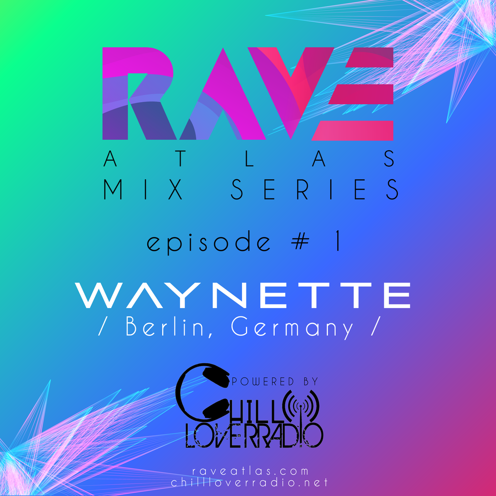 Rave Atlas Mix Series EP 01 - Special Guest Waynette | Berlin, Germany