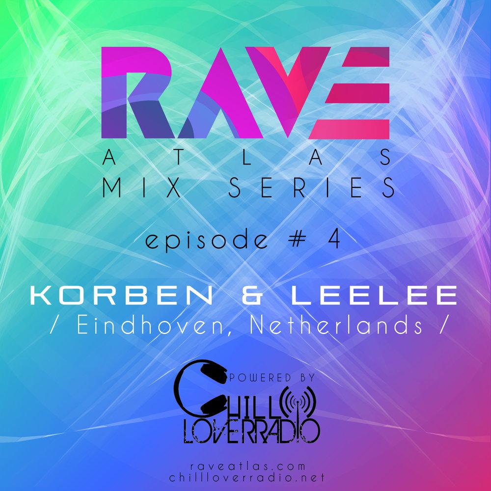 RAVE ATLAS MIX SERIES EP 04 - Korben & Leelee - Eindhoven, Netherlands