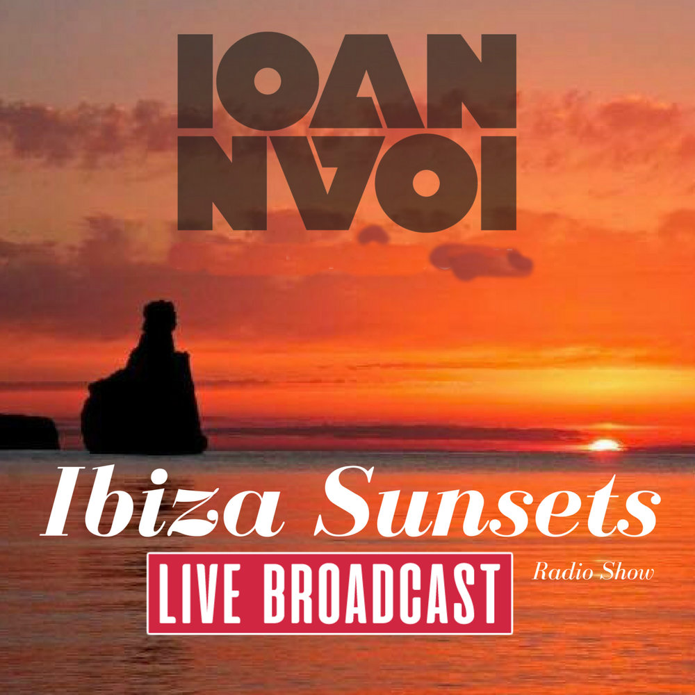 Ibiza Sunsets Radio Show - Hosted by Ioan