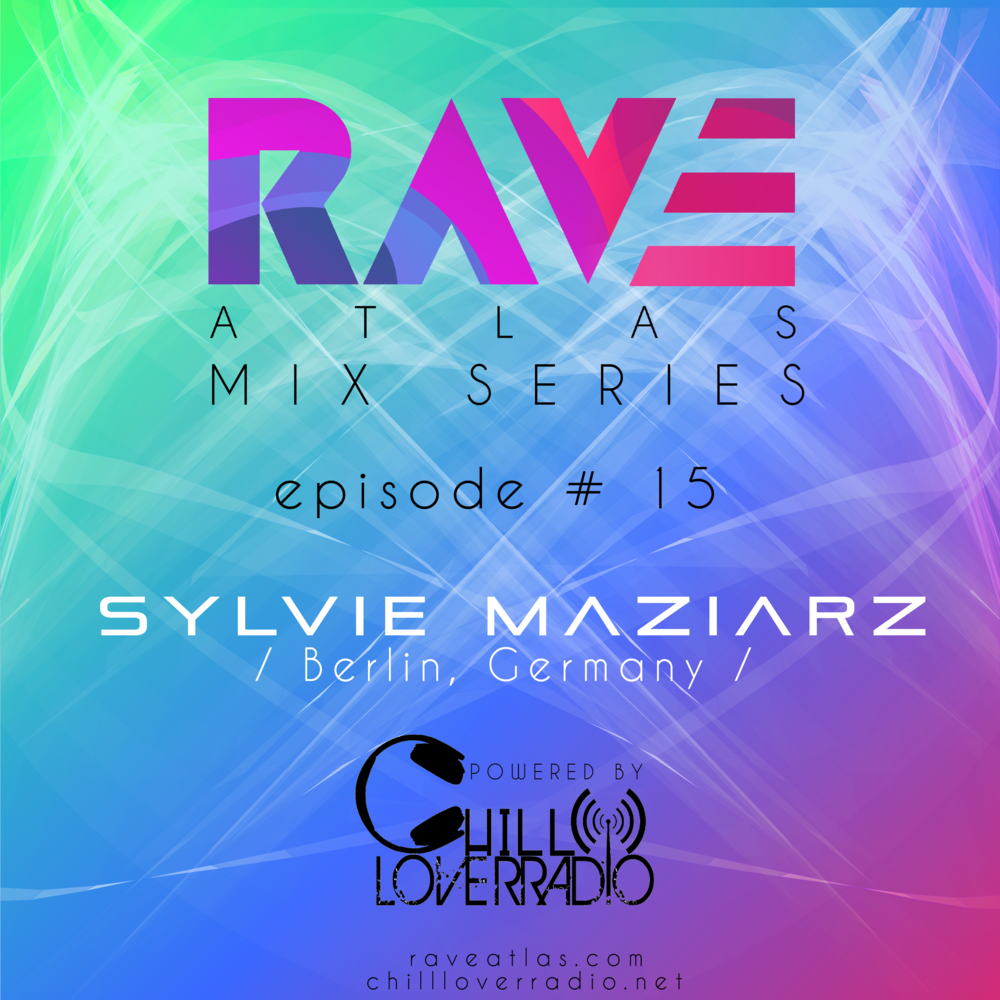 Rave Atlas Mix Series EP 015 - Sylvie Maziarz - Berlin, Germany