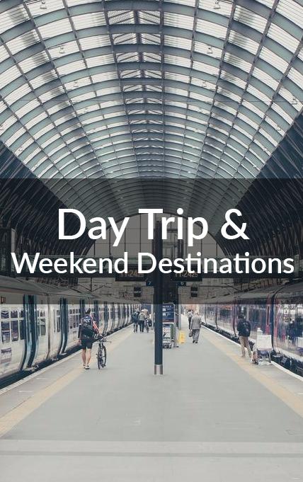 Day Trip & Weekend Destinations