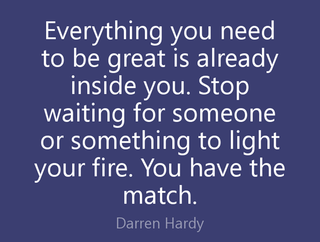 "Today's Business Tip Tuesday is dedicated to the quote above from Darren Hardy, ""Everything you need to be great is already inside you. Stop waiting for someone or something to light your fire. You have the match."" I love this quote because it is all about not waiting for an outside source or person to give you permission to be great.  It is a reminder that you do not need external validation and that you have the right to recognize your own internal strength and power.  As an entrepreneur this knowledge is so important. Every day you must have the grit and strength to keep pursuing your dreams and growing your business. Some people may critique what you are doing, and some may even try to stop you – but as long as you know that you have everything you need to be successful, then you will always win.  It is also true that you have everything you need right now to be successful. I think that many people never start or try to pursue their dreams or business ventures because they spend too much time wishing they had more money, more resources, or complaining about their circumstances. I believe that if you start with where you are and with what you have, you will continue to build to a place of success.  As always, begin each day from a place of gratitude. Be thankful for where you are, and always work to become better. I'm rooting for you.  Hugs,  Christina"