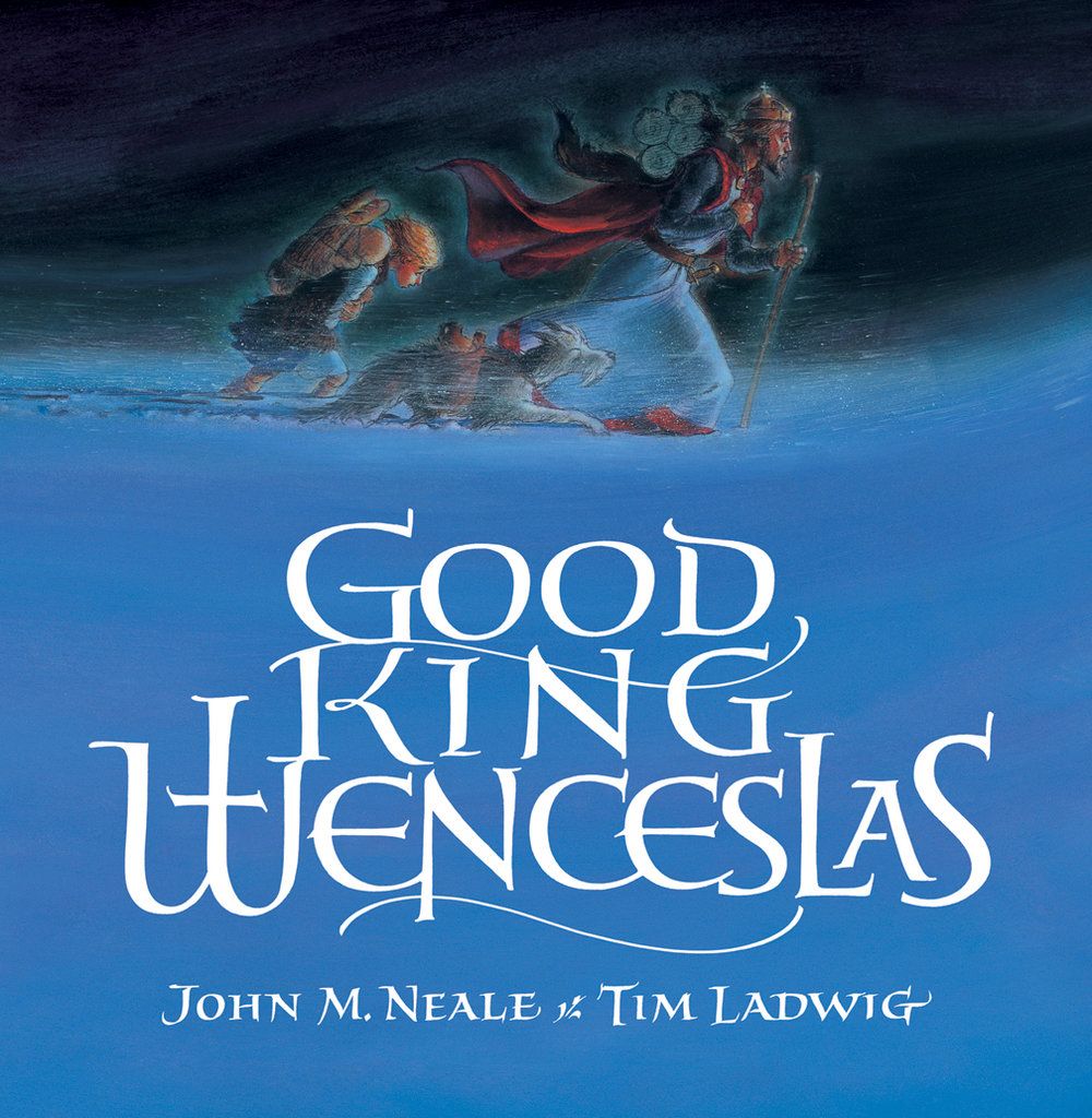 Good King Wenceslas by John M. Neale and Tim Ladwig (Book Cover)