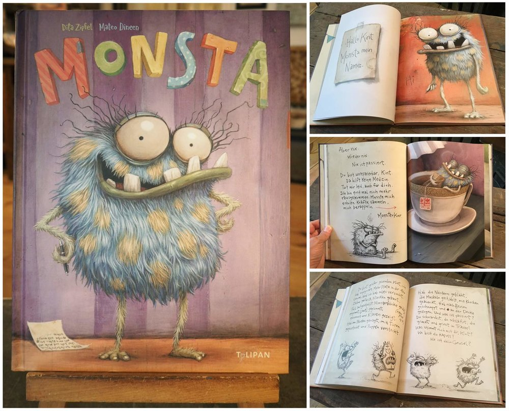 "NOW AVAILABLE!   ""MONSTA""     Written by Dita Zipfel, Illustrated by Mateo Dineen - €15 (only available in German at the moment) Purchase   HERE"