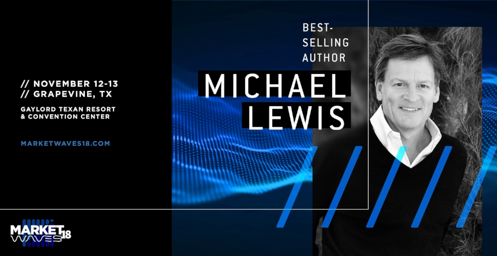 Michael Lewis, the Pulitzer Prize-winning author of Moneyball, The Blind Side, and The Big Short, will be a keynote speaker for MarketWaves18.