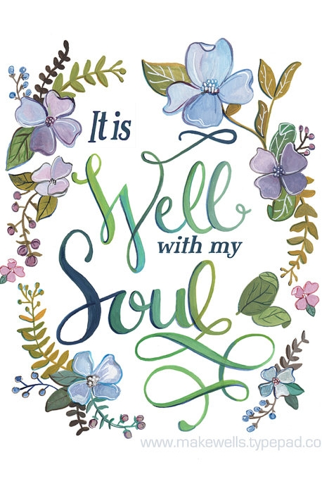 It is Well With my Soul - $18.00+