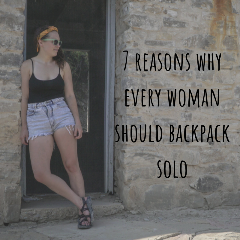 7 reasons why every woman should backpack solo.png