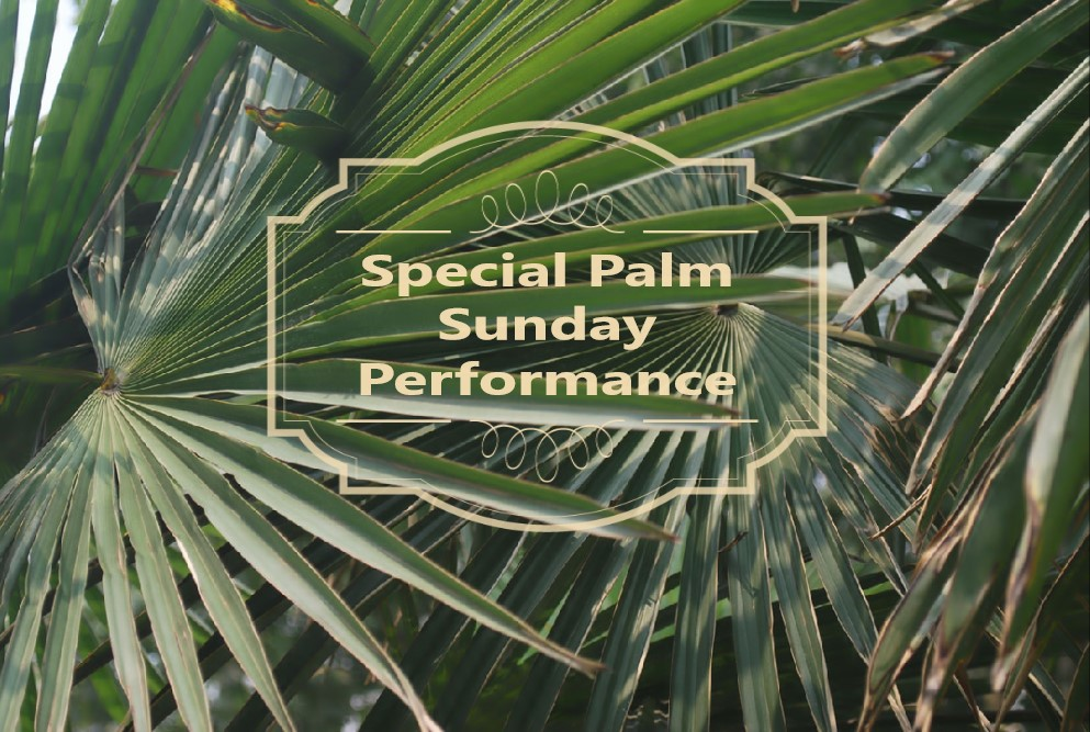 Special Palm Sunday Performance