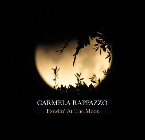 Carmella Rappazzo - Howlin' At the Moon  My image