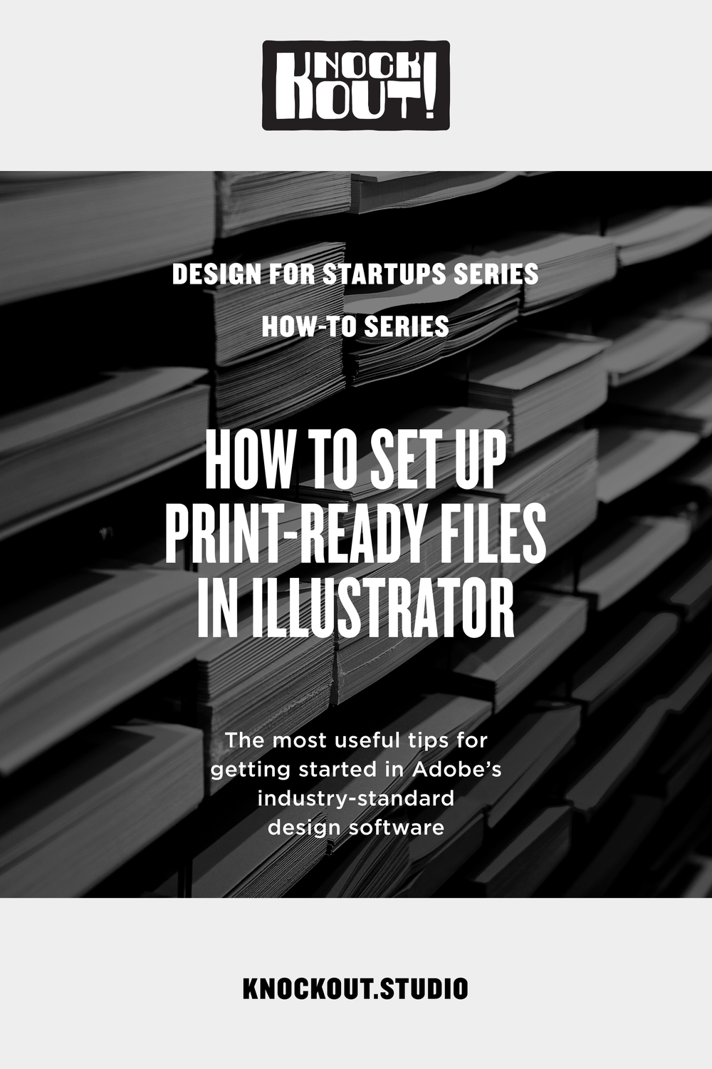 The most useful tips for getting started in Adobe's industry-standarddesign software, Illustrator. From Knockout! Studio, www.knockout.studio
