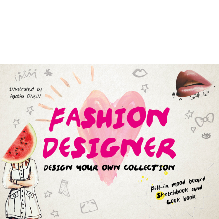 fashion designer illustrations Agatha O'Neill Fill-in fashion kit with sketchbook & mood board.  wallet & elements, 4-colour, novelty kit, ages 7+ contact - Jane Wilsher jane@bop-publishing.com