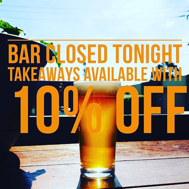 The bar will be closed tonight but feel free to come past and grab some takeaways at 10% off for this scorcher of a day. 🍻