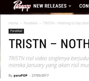 """PARAPOP - parapop.netTRISTN risil video singlenya berjudul """"Nothing to Say (Nothin')"""". band asal NewYork ini tengah dalam proses pengerjaan album mereka January yang akan risil musim panas ini.GOOGLE TRANSLATION:TRISTN her single riser video titled"""