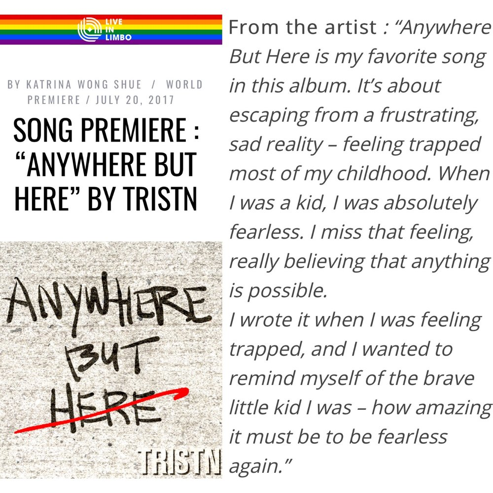 "LIVE IN LIMBO  - WORLD PREMIERENY-based, eclectic pop/rock songstress/music producer, TRISTN, releases her track, ""Anywhere But Here,"" from her upcoming album, January, due out September 8, 2017.Stay tuned for more music, videos and show announcements surrounding the release of January.BY KATRINA WONG SHUE(Click image for article)"