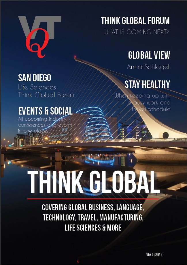 VTQ | ISSUE 1 - Our first issue features an article by 'Truly Global' author and Women In Localization co-founder Anna Schlegel. Vistatec's Kristin Hansen shares tips on staying healthy while traveling, Phil Ritchie (CTO at Vistatec) talks about the latest technology 'Deep Content', and Bronwyn Hogan covers all things San Diego, where the Think Global Forum Life Sciences was launched recently.READ THE ISSUE